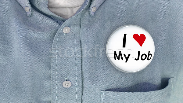 I Love My Job Buttons Working Career Pins 3d Illustration Stock photo © iqoncept