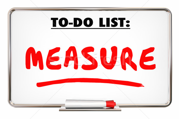 Measure To Do List Evaluate Analyze Dry Erase Board 3d Illustrat Stock photo © iqoncept