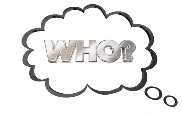 Who Question Thought Cloud Thinking Answer Wondering 3d Illustra Stock photo © iqoncept