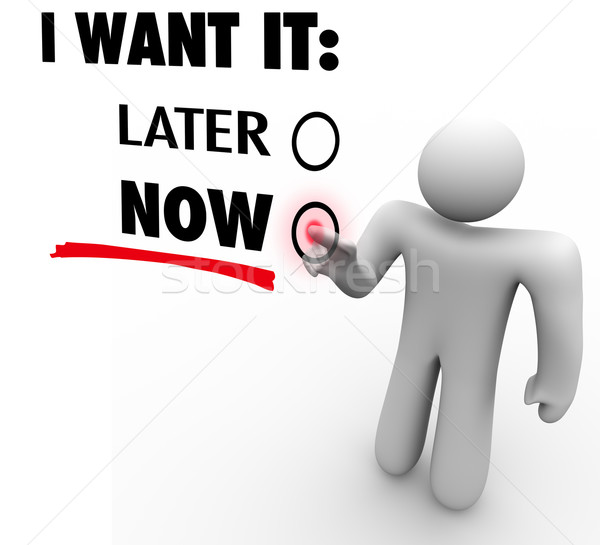 I Want It Now Vs Later Choose Immediate Gratification Order Serv Stock photo © iqoncept