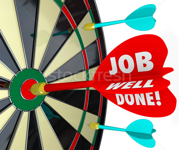 Job Well Done Dart Board Bulls-Eye Mission Goal Accomplished Stock photo © iqoncept