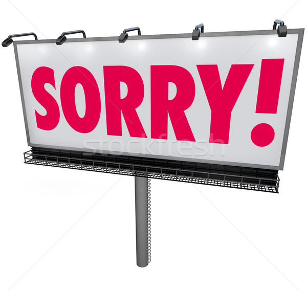 Sorry Word Billboard Apology Regret Remorse Asking Forgiveness S Stock photo © iqoncept