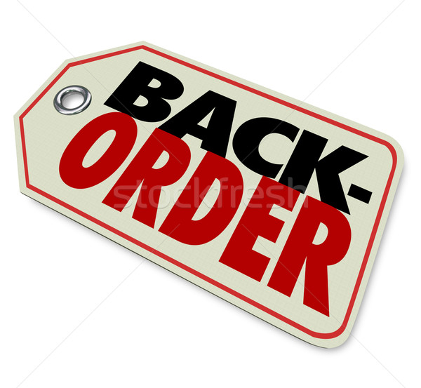 Back Order Price Tag Store Merchandise Not Available Sold Out Stock photo © iqoncept