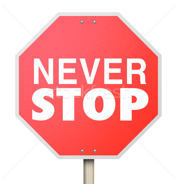 Never Stop Red Sign Determination Dedication Commitment Achieve  Stock photo © iqoncept