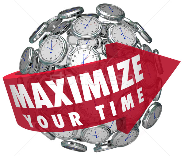 Maximize Your Time Arrow Words Clock Sphere Make Moments Last Stock photo © iqoncept