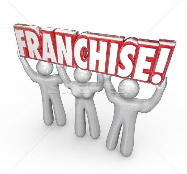Franchise 3d Word Lifted People Workers Entrepreneur New Company Stock photo © iqoncept