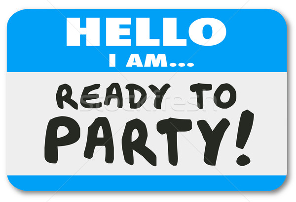 Hello I Am Ready to Party Name Tag Sticker Stock photo © iqoncept