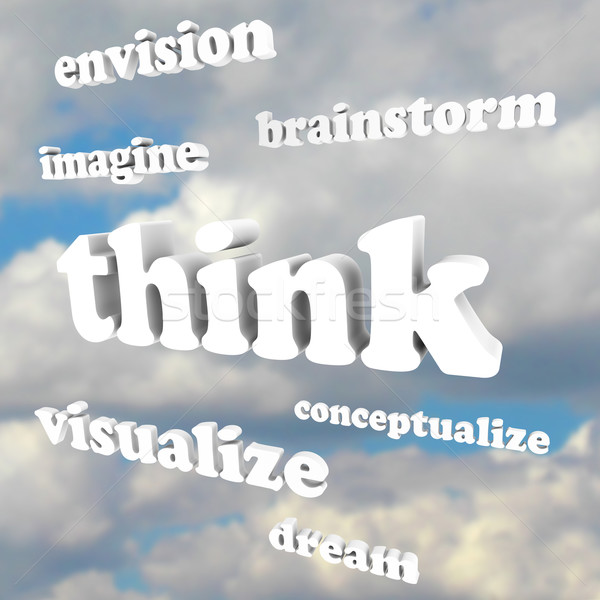 Think Words in Sky - Imagine New Ideas and Dreams Stock photo © iqoncept