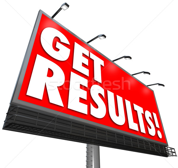 Get Results Billboard Advertisement Promise Effective Plan Stock photo © iqoncept
