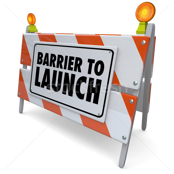Barrier to Launch Warning Sign Road Construction Barricade Stock photo © iqoncept