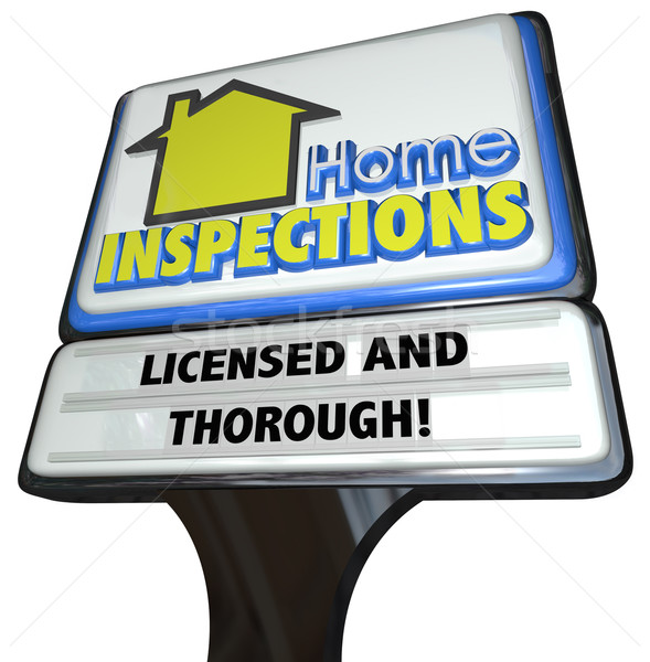 Home Inspections Sign Licensed Thorough Inspector Service Stock photo © iqoncept