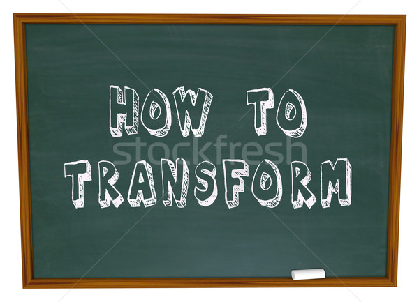 How to Transform Chalkboard Information Education Instructions Stock photo © iqoncept