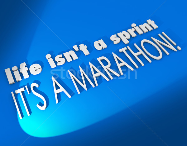 Life Isn't a Sprint It's a Marathon Inspiration Motivation Sayin Stock photo © iqoncept