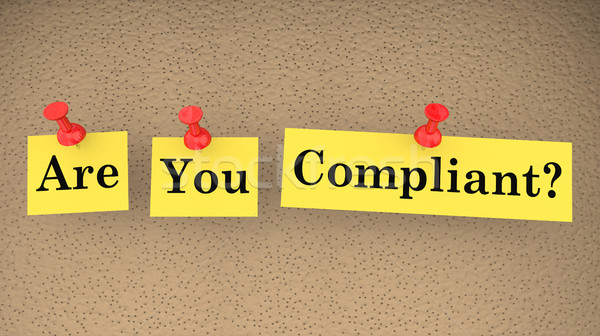 Are You Compliant Words Compliance Follow Laws Rules 3d Illustra Stock photo © iqoncept