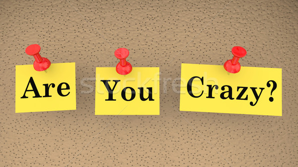 Are You Crazy Nuts Mad Insane Question Sanity Check 3d Illustrat Stock photo © iqoncept