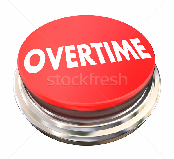 Overtime Extra Added Pay Red Button Light 3d Illustration Stock photo © iqoncept