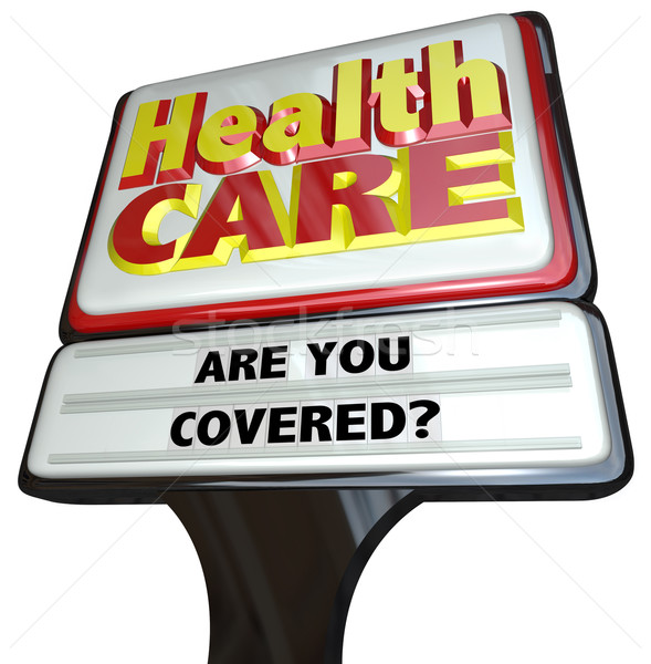 Health Care Billboard Sign - Coverage Question Insured Stock photo © iqoncept