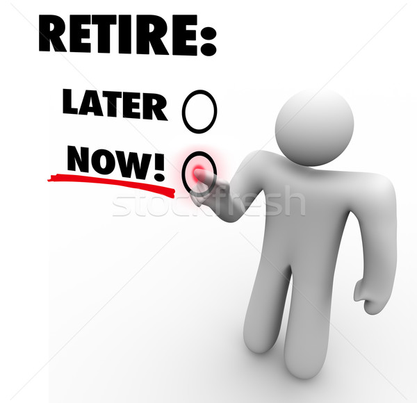 Retire Now Vs Later Choose End Leave Job Career Touch Screen Stock photo © iqoncept