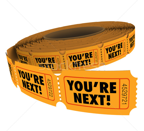You're Next Ticket Roll Take Your Turn Customer Service Stock photo © iqoncept