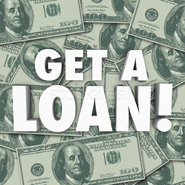 Get a Loan Borrow Money Mortgage Bank Application Financing Stock photo © iqoncept