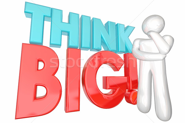 Think Big Huge Ideas Potential Dream Massive Potential Thinker 3 Stock photo © iqoncept
