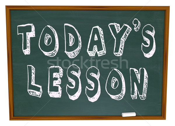 Today's Lesson - Words on School Chalkboard Training Stock photo © iqoncept