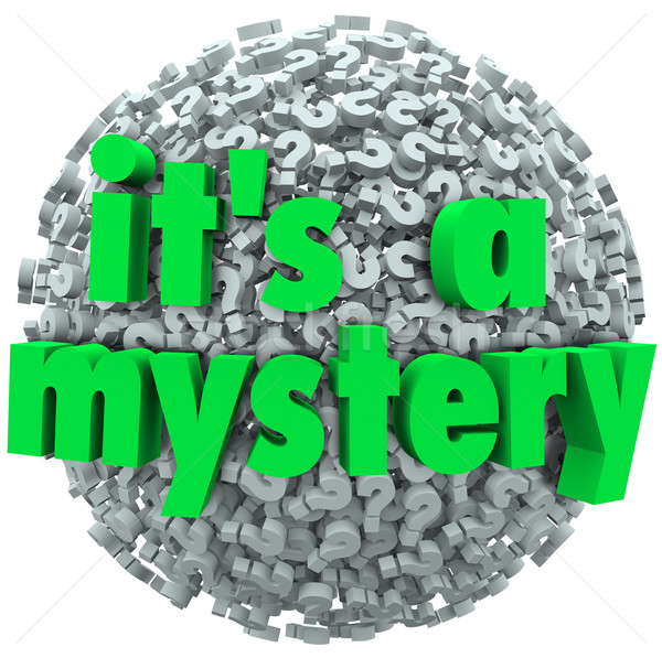 It's a Mystery Question Mark Ball Uncertainty Unknown Stock photo © iqoncept
