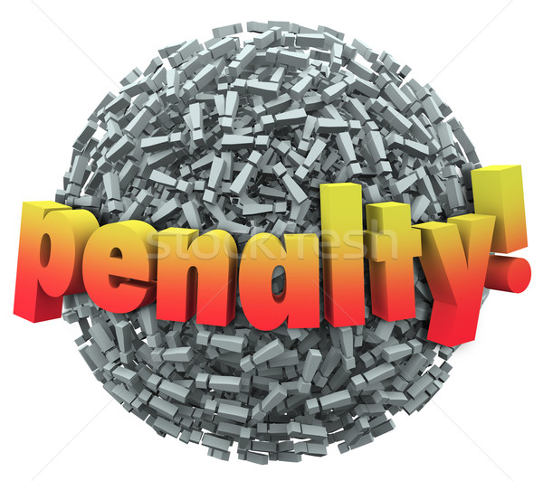 Penalty 3d Word Excalmation Point Mark Ball Punishment Fine Stock photo © iqoncept