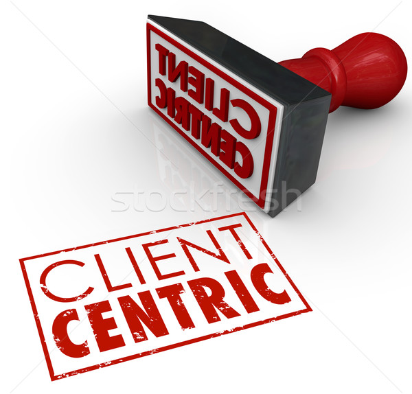Client Centric Words Stamped Certified Customer Focused Company Stock photo © iqoncept