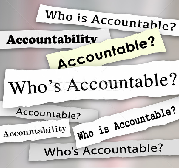 Who's Accountable Headlines News Investigation Responsibility Stock photo © iqoncept