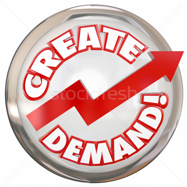 Create Demand Button Improve Increase Customer Orders Buying Pro Stock photo © iqoncept