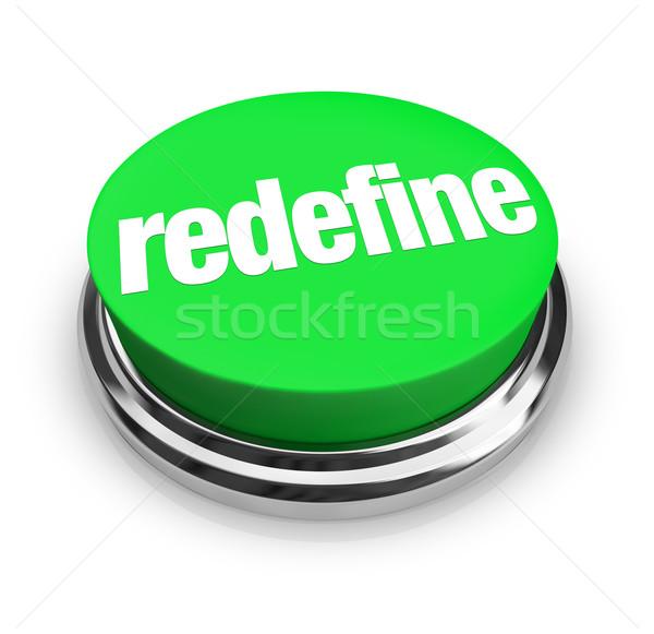 Redefine Button Press to Reinvent Reimagine Rethink New Improvem Stock photo © iqoncept