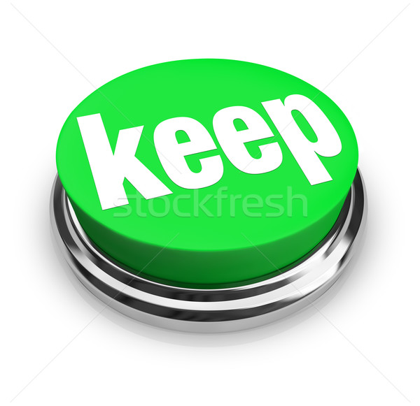 Keep Word Green 3d Button Retain Hold Onto Collect Hoard Stock photo © iqoncept