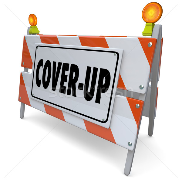Cover-Up Barricade Sign Hide Criminal Fraud Activity Stock photo © iqoncept