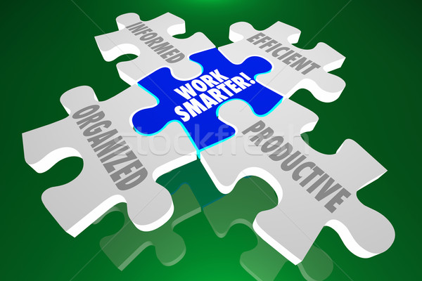 Work Smarter Organized Informed Efficient Productive Puzzle Piec Stock photo © iqoncept