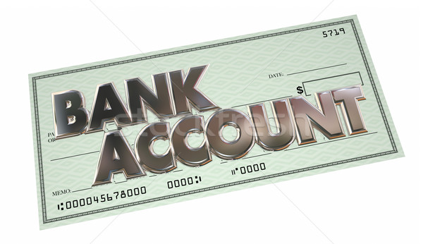 Bank Account Savings Checking Money Funds Words 3d Illustration Stock photo © iqoncept