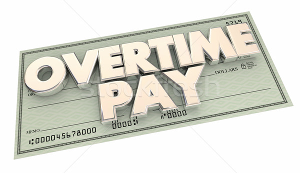 Overtime Pay Check Extra Working Hours Money 3d Illustration Stock photo © iqoncept