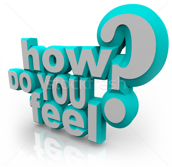 How Do You Feel Question 3d Words Stock photo © iqoncept