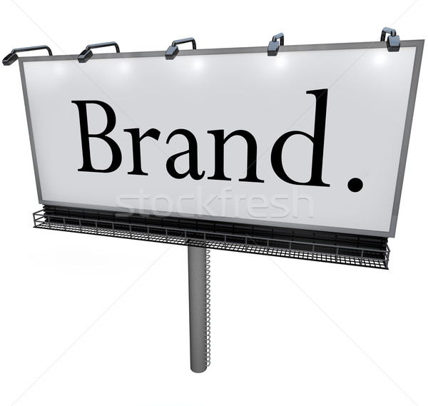 Brand Word on Billboard Advertising Marketing Message Stock photo © iqoncept