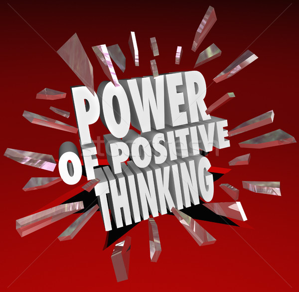 The Power of Positive Thinking Words 3D Saying Attitude Stock photo © iqoncept