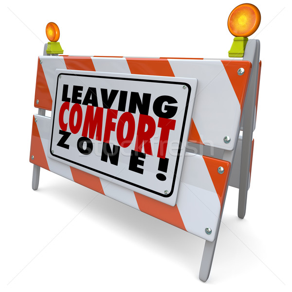 Leaving Comfort Zone Barrier Warning Sign Grow Bravery Stock photo © iqoncept
