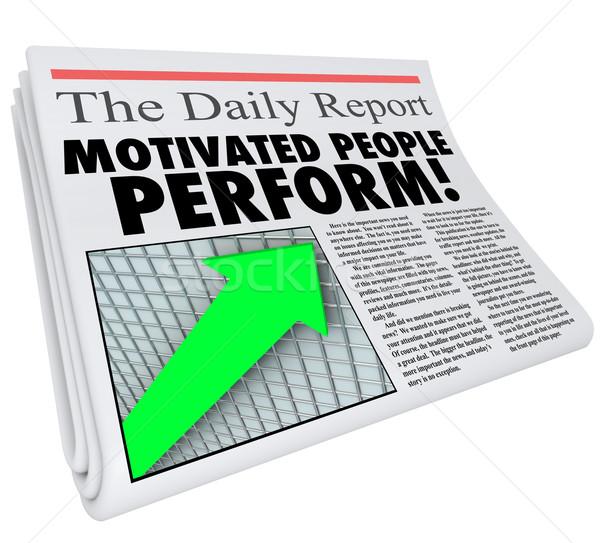 Motivated People Perform Newspaper Headline Productivity Efficie Stock photo © iqoncept