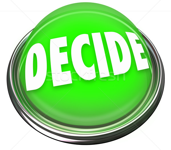 Decide Word Pick Choose FInal Decision Selection Button Light Stock photo © iqoncept