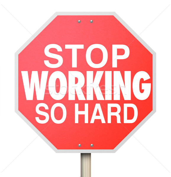 Stop Working So Hard Road Sign Take Break Relax Enjoy Life Stock photo © iqoncept