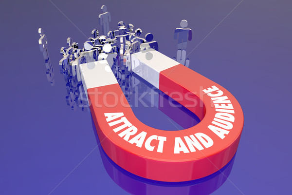 Attract an Audience Event Show Website Crowd Customers Magnet Wo Stock photo © iqoncept