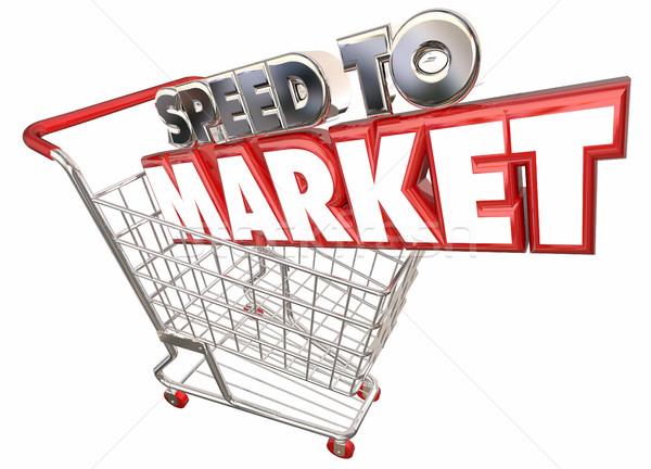 Speed to Market Shopping Cart Product Development 3d Illustratio Stock photo © iqoncept