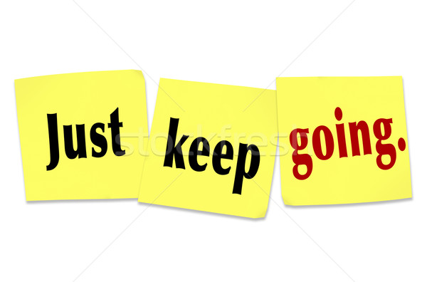 Stock photo: Just Keep Going Determination Persistence WInning Attitude