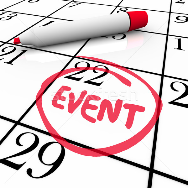 Event Word Circled Calendar Date Special Day Party Meeting Stock photo © iqoncept