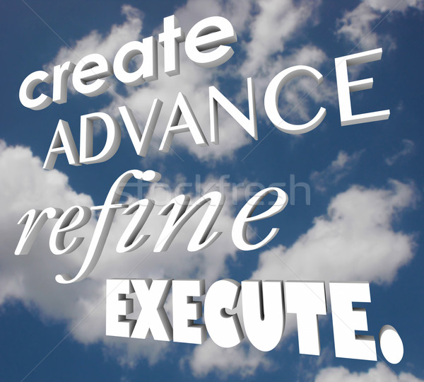 Create Advance Refine Execute 3d Words Strategy Plan Stock photo © iqoncept