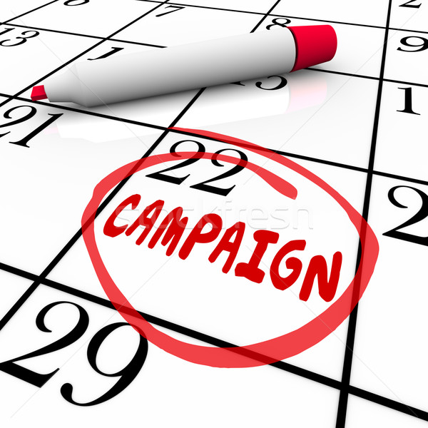 Campaign Word Calendar Reminder Promotion Marketing Election Beg Stock photo © iqoncept
